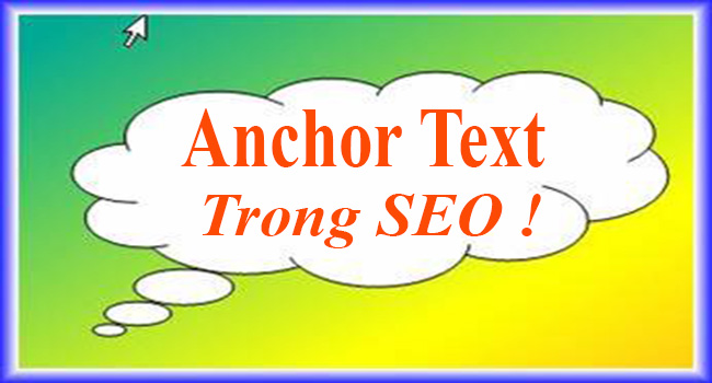 Anchor Text là gì? Phân loại, cách sử dụng hiệu quả trong SEO